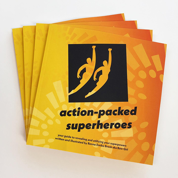 """action-packed superheroes: your guide to revealing and utilizing your superpowers"" by Renne Emiko Brock"